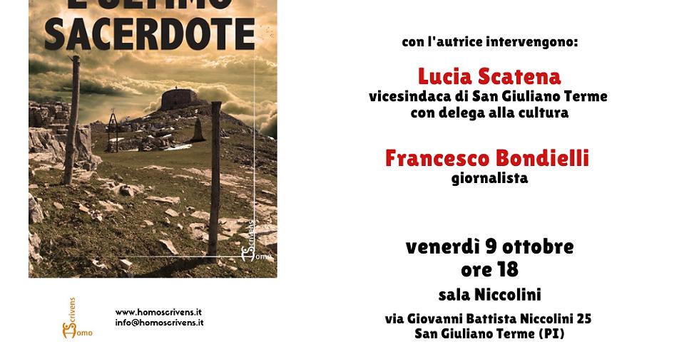 "Valeria Sara Papini presenta ""L'ultimo sacerdote"" a San Giuliano Terme (PI)"