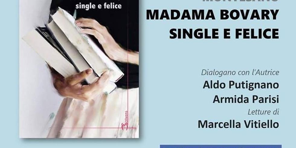 "Anna Maria Montesano presenta ""Madama Bovary single e felice"""
