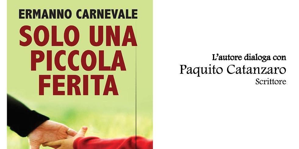 """Ermanno Carnevale presenta """"Solo una piccola ferita"""" a Sorrento (NA)"""