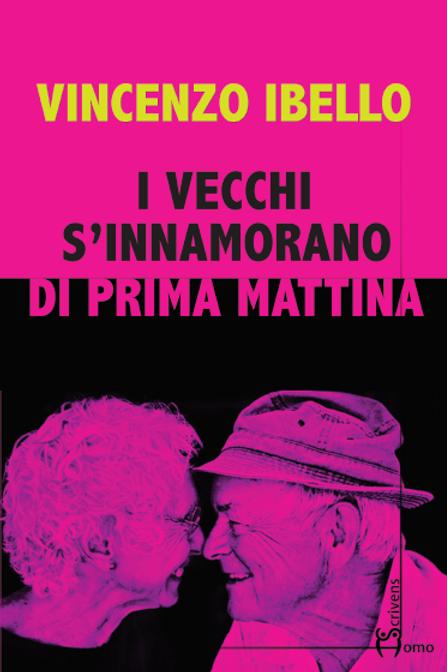 I vecchi s'innamorano di prima mattina - Vincenzo Ibello