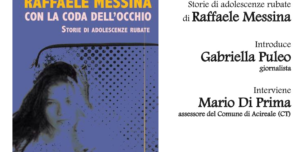 """Raffaele Messina presenta """"Con la coda dell'occhio"""" ad Acireale (CT)"""
