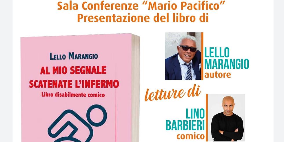 """Lello Marangio presenta """"Al mio segnale scatenate l'infermo"""" a Mondragone (CE)"""