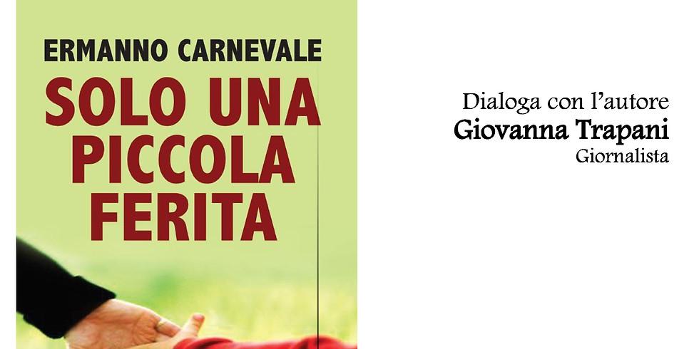"""Ermanno Carnevale presenta """"Solo una piccola ferita"""" all'Enoteca Letteraria di Roma"""