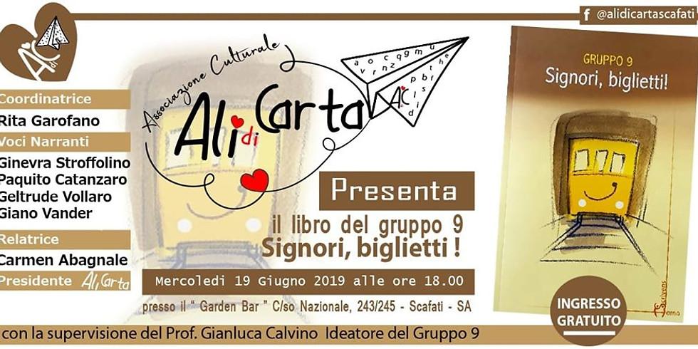 """Gruppo 9 presenta """"Signori, biglietti!"""" al Garden Bar di Scafati (SA)"""