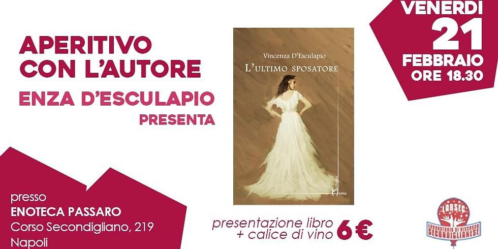 """Vincenza D'Esculapio presenta """"L'ultimo sposatore"""" all'Enoteca Passaro"""