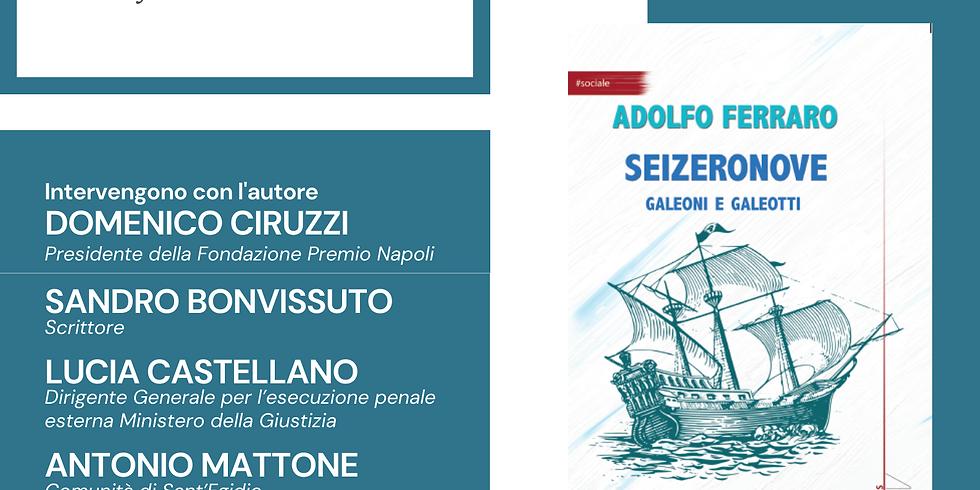 """Adolfo Ferraro presenta """"Seizeronove"""" presso la Fondazione Premio Napoli"""