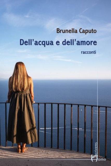 Dell'acqua e dell'amore - Brunella Caputo