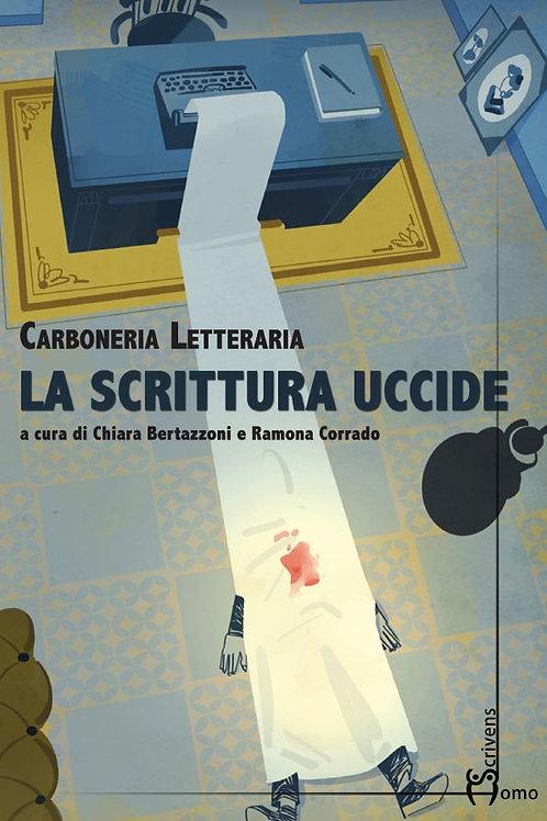 La scrittura uccide - Carboneria Letteraria