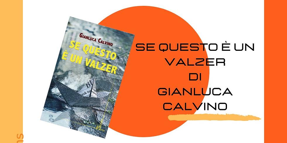 """Gianluca Calvino presenta """"Se questo è un valzer"""" su Instagram"""