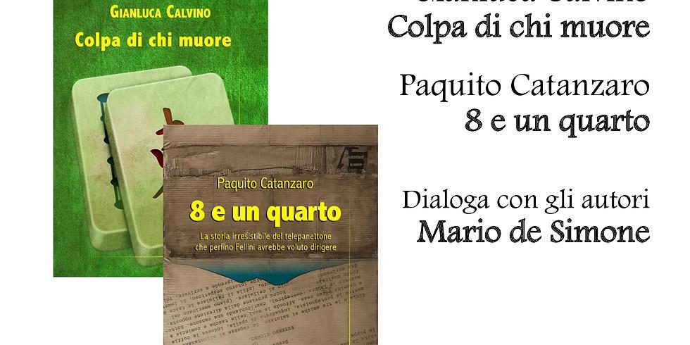 Libro cerca casa: Gianluca Calvino e Paquito Catanzaro a Palazzo Spinelli di Laurino
