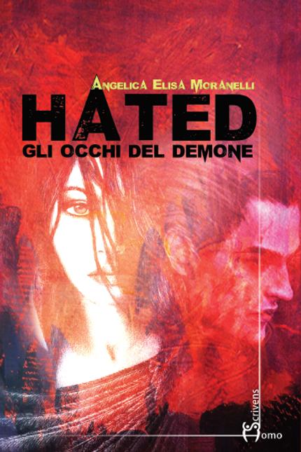 Hated. Gli occhi del demone - Angelica Elisa Moranelli