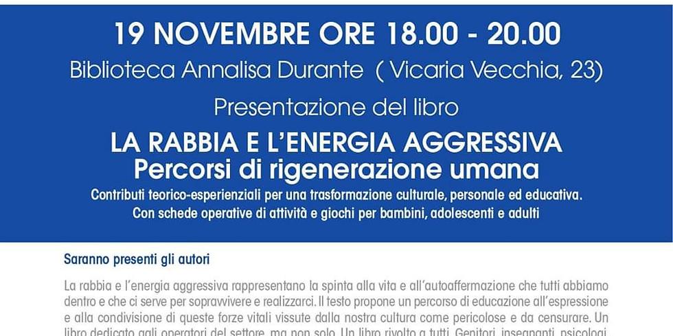 """Presentazione de """"La rabbia e l'energia aggressiva"""" alla Biblioteca Annalisa Durante di Napoli"""