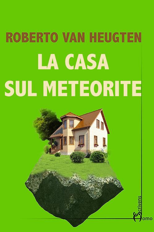 La casa sul meteorite - Roberto Van Heugten