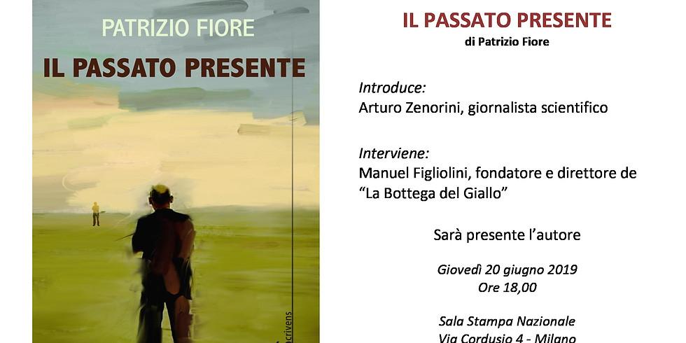"""Patrizio Fiore presenta """"Il passato presente"""" presso la Sala Stampa Nazionale di Milano"""