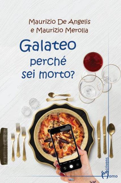 Galateo perché sei morto? - Maurizio De Angelis e Maurizio Merolla