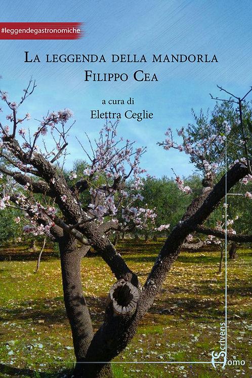 La leggenda della Mandorla Filippo Cea - Elettra Ceglie