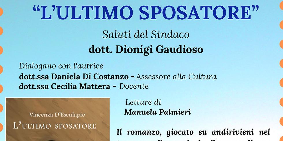 """Vincenza D'Esculapio presenta """"L'ultimo sposatore"""" a Barano d'Ischia (NA)"""