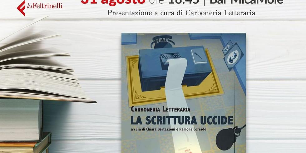 """Carboneria Letteraria presenta """"La scrittura uccide"""" ad Ancona"""