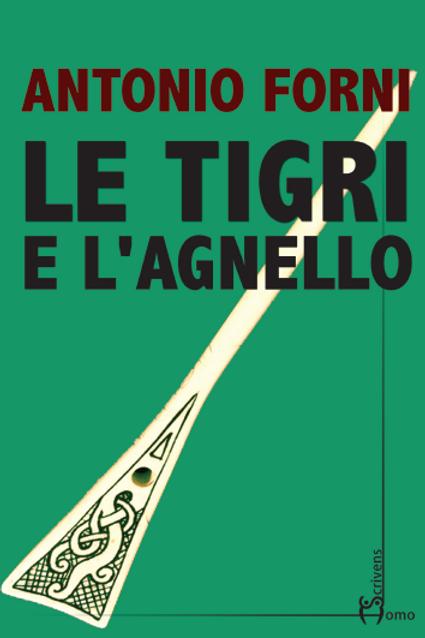 Le Tigri e l'Agnello - Antonio Forni
