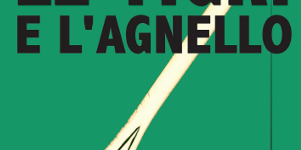 """Prima presentazione de """"Le tigri e l'agnello"""" di Antonio Forni"""
