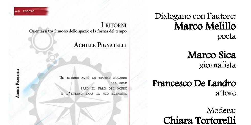 """Achille Pignatelli presenta """"I ritorni"""" presso il Teatro Diana di Napoli"""