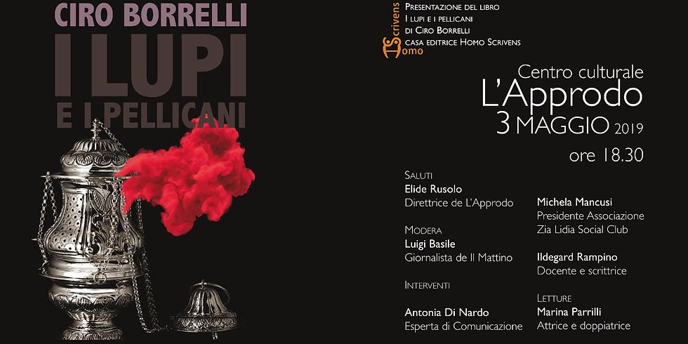 """Ciro Borrelli presenta """"I lupi e i pellicani"""" ad Avellino"""