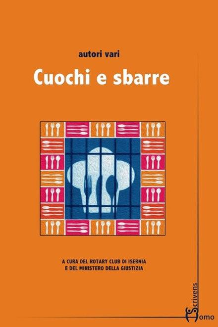 Cuochi e sbarre - Rotary Club di Isernia e Ministero della Giustizia