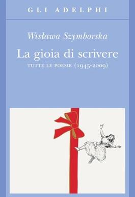 La gioia di scrivere (Wislawa Szymborska)