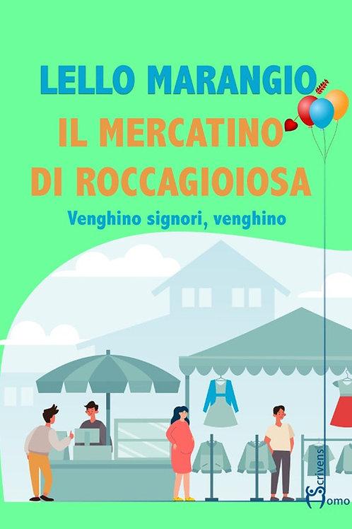 Il mercatino di Roccagioiosa - Lello Marangio