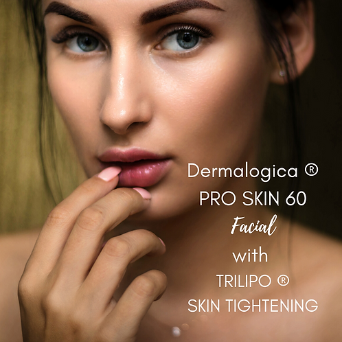 Dermalogica ® PRO SKIN 60 Facial with  TRILIPO ® SKIN TIGHTENING