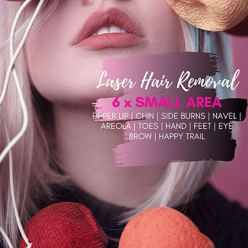 Laser Hair Removal SMALL AREA - 6 Sessions