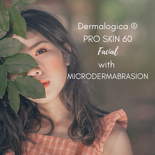 Dermalogica ® PRO SKIN 60 Facial with  MICRODERMABRASION