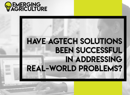 Have AgTech solutions been successful in addressing real-world problems?