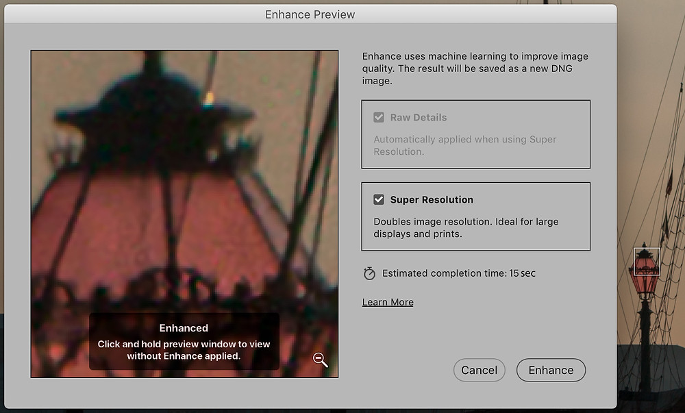 Camera RAW, Enhance Preview, Super Resolution
