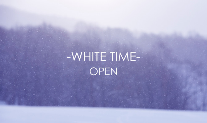 """WHITE TIME""OPEN"