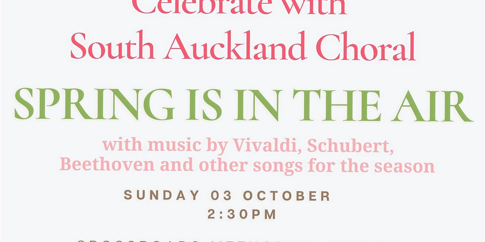 Celebrate with South Auckland Choral- Spring is in the Air
