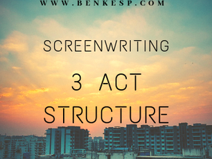 Screenwriting: Understanding the 3 Act Structure