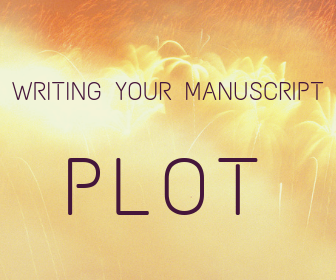 Writing Your Manuscript - Plot