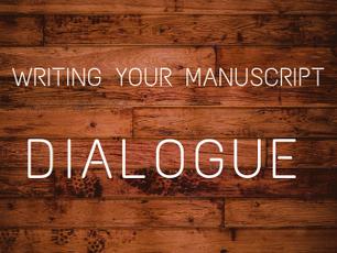 Writing Your Manuscript - Dialogue