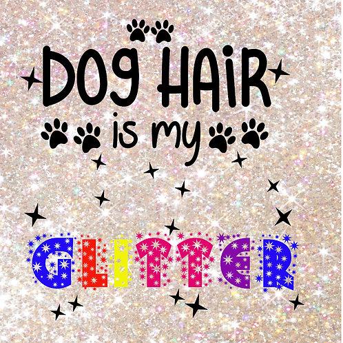 Dog Hair is my GLITTER Coaster