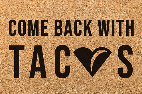 Come back with TACOS DOOR MAT