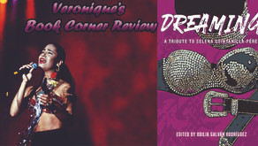 Dreaming: A Tribute to Selena- A Book on Selena's Life & Legacy Told Through the Eyes of Her Fans