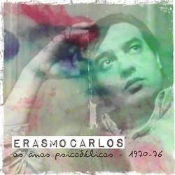 Anos Psicodélicos de Erasmo Carlos