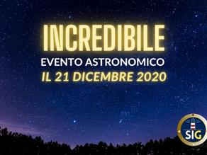 INCREDIBILE EVENTO ASTRONOMICO IL 21/12/20