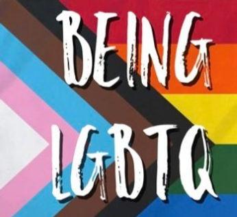 BEING LGBTQ