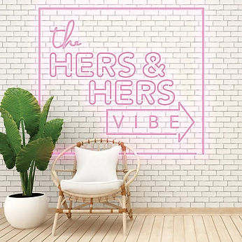 THE HERS & HERS VIBE