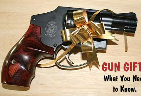 GIVING A FIREARM AS A GIFT? SOME REMINDERS FROM NSSF