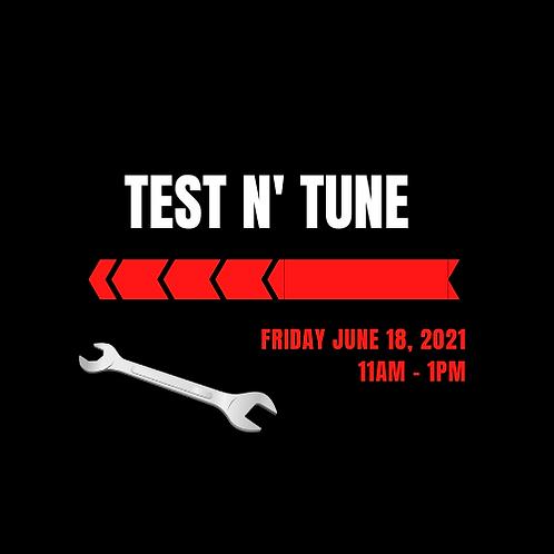 Test n' Tune Friday June 18, 2021