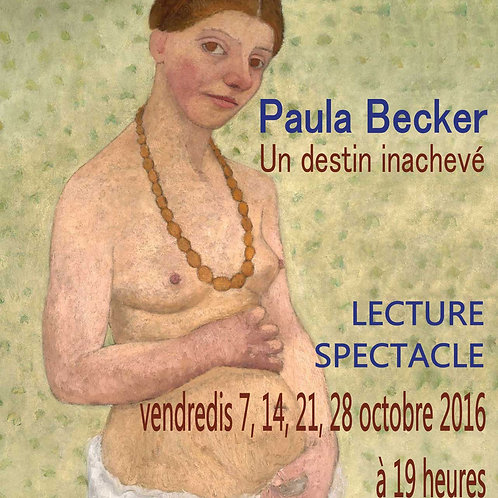 Paula Becker, un destin inachevé - vendredis 7,14, 21, 28 oct et 11 nov à 19h
