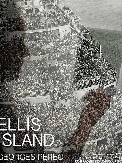 Ellis Island de Georges Perec - 10 nov au 2 déc